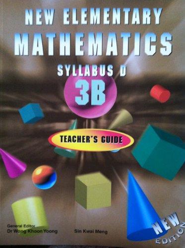 New Elementary Mathematics Syllabus D 3B: Sin Kwai Meng