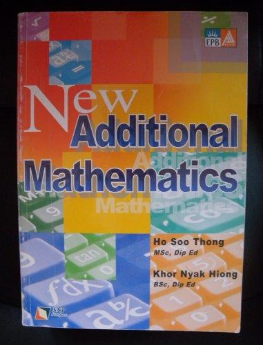 9789812086303: NEW ADDITIONAL MATHEMATICS.