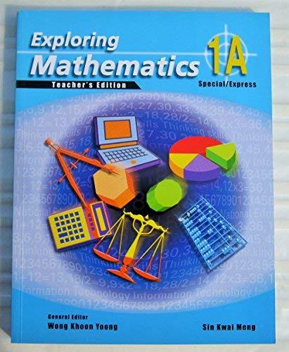 9789812086853: Textbook-teacher's Edition (Exploring Mathematics Special/Express, 1A)