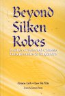 Beyond Silken Robes: Profiles of Selected Chinese: Loh, Grace, Yin,