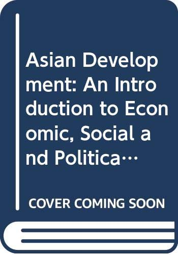 9789812101631: Asian Development: An Introduction to Economic, Social and Political Change in Asia