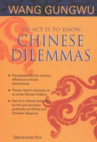 9789812101778: To Act Is to Know: Chinese Dilemmas