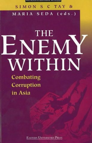 The Enemy Within: Combating Corruption in Asia (Politics & International Relations)