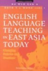 9789812102065: English Language Teaching in East Asia Today: Changing Policies and Practices (Language & Linguistics)