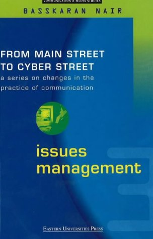 9789812102263: Issues Management: From Main Street to Cyber Street: Changes in the Practice of Communication Volume 3 (Communication & Media Studies)