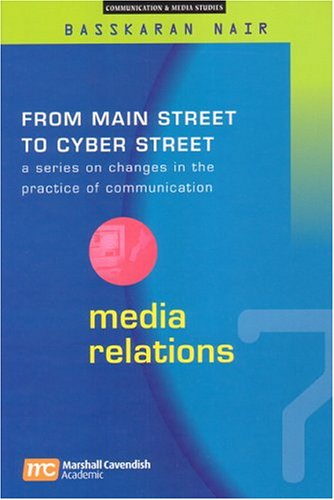 9789812102270: Media Relations (From Main Street To Cyber Street)