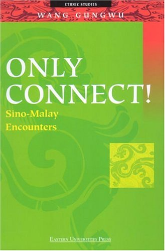 9789812102430: Only Connect! Sino-Malay Encounters