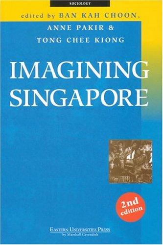9789812102485: Imagining Singapore: Second Edition