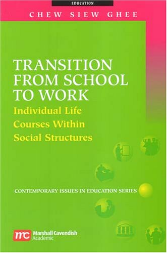 9789812103185: Transition from School to Work: Individual Life Courses Within Social Structures (Contemporary Issues in Education)