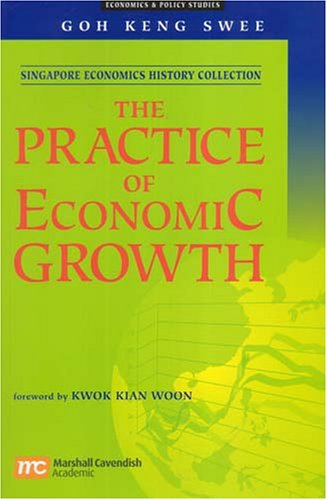 9789812103314: The Practice of Economic Growth: Singapore Economics History collection (Economics & Policy Studies)
