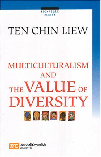 9789812103345: Multiculturalism And The Value Of Diversity (Signature)