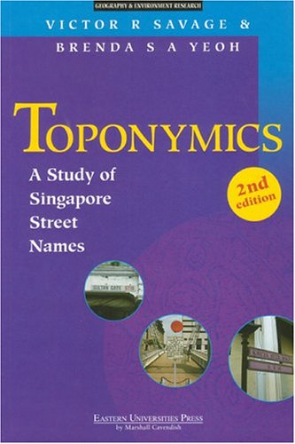 9789812103642: Toponymics: A Study of Singapore Street Names (Geography & Environment Research)