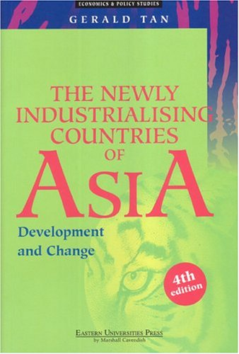 9789812103659: The Newly Industrialising Countries Of Asia: Development And Change (Economics & Policy Studies)