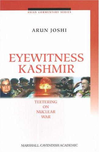 9789812103819: Eyewitness Kashmir: Teetering on Nuclear War (Asian Commentary Series)