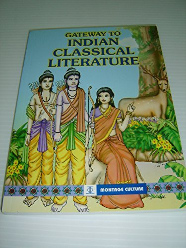 9789812294272: Gateway to Indian Classical Literature (Montage Culture) This book covers literature from the Ancient, Pre-Medieval, Medieval and Post-Medieval periods