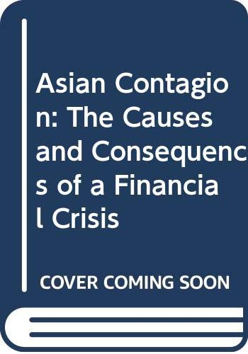 9789812300447: Asian Contagion: The Causes and Consequences of a Financial Crisis