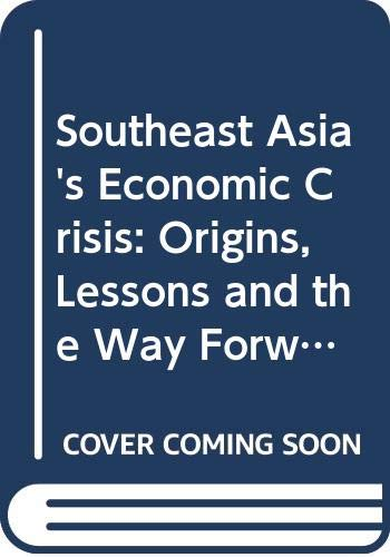 9789812300553: Southeast Asia's Economic Crisis: Origins, Lessons and the Way Forward