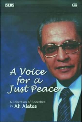 A Voice for a Just Peace (Hardback): Ali Alatas