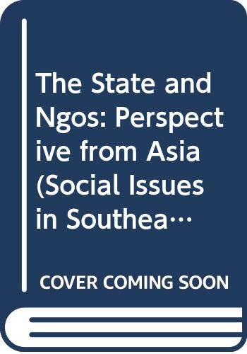 9789812301512: The State and Ngos: Perspective from Asia (Social Issues in Southeast Asia)