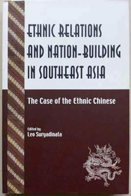 9789812301703: Ethnic Relations and Nation-Building in Southeast Asia: The Case of the Ethnic Chinese (Politics/Social Issues)