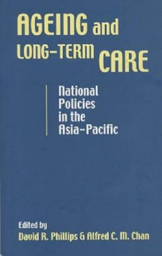 9789812301734: Ageing and Long-Term Care: National Policies in the Asia-Pacific 26 (Social Issues in South East Asia)