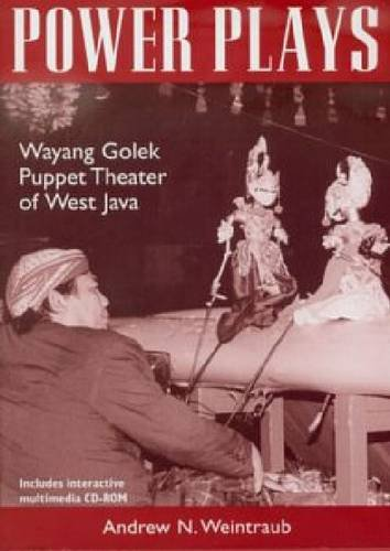 Power Plays: Wayang Golek Puppet Theater of West Java (Mixed media product): Andrew N. Weintraub