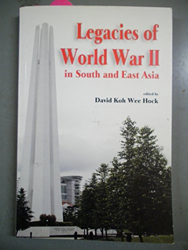 9789812303288: Legacies of World War II in South and East Asia