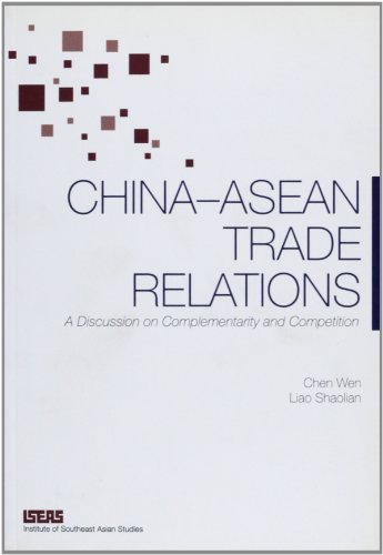 9789812303646: China-ASEAN Trade Relations: A Discussion on Complementarity and Competition