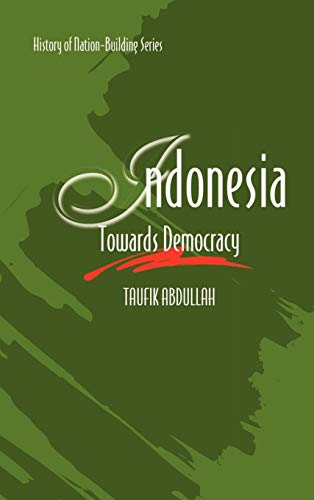 9789812303660: Indonesia: Towards Democracy (History of Nation-building Series)