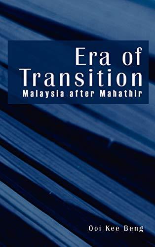 Era of Transition - Malaysia after Mahathir: Beng, Ooi, Kee