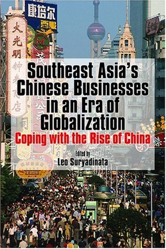 9789812303981: Southeast Asia's Chinese Businesses in an Era of Globalization: Coping with the Rise of China