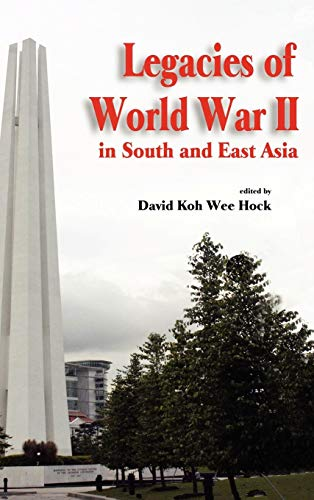 9789812304681: Legacies of World War II in South and East Asia