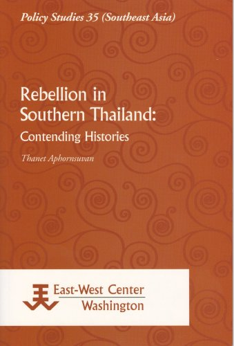 9789812304742: Rebellion in Southern Thailand: Contending Histories