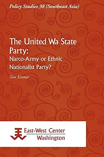 The United Wa State Party: Narco-Army or Ethnic Nationalist Party?: Tom Kramer