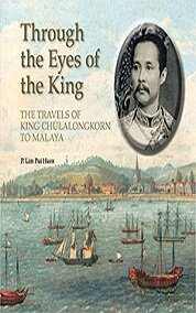 9789812307736: Through the Eyes of the King: The Travels of King Chulalongkorn to Malaya
