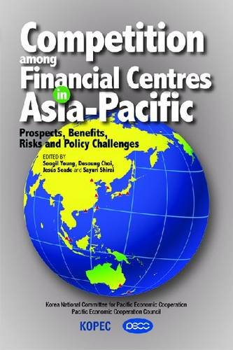 Competition Among Financial Centres in Asia-Pacific: Prospects, Benefits, Risks and Policy ...