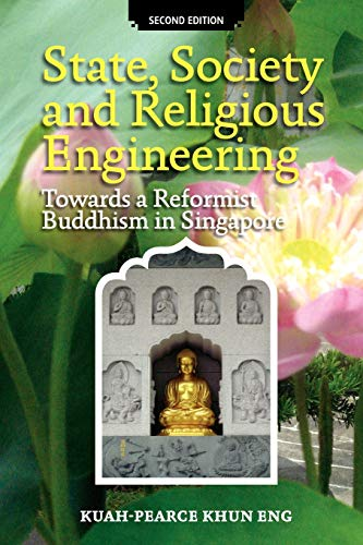 9789812308658: State, Society and Religious Engineering: Towards a Reformist Buddhism in Singapore (Second Edition)