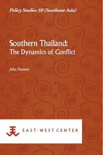 9789812308870: Southern Thailand: The Dynamics of Conflict (Policy Studies)