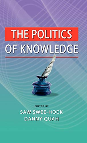 The Politics of Knowledge: Swee-Hock, Saw; Quah, Danny (editors)