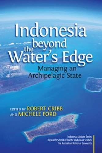9789812309846: Indonesia Beyond the Waters Edge: Managing an Archipelagic State