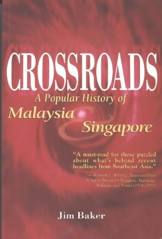 9789812320759: Crossroads: A Popular History of Malaysia and Singapore
