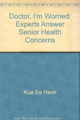 9789812320865: Doctor, I'm Worried: Experts Answer Senior Health Concerns