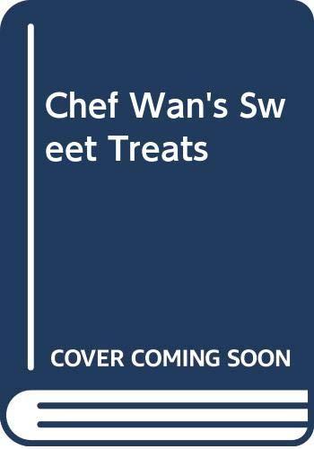 9789812321176: Chef Wan's Sweet Treats