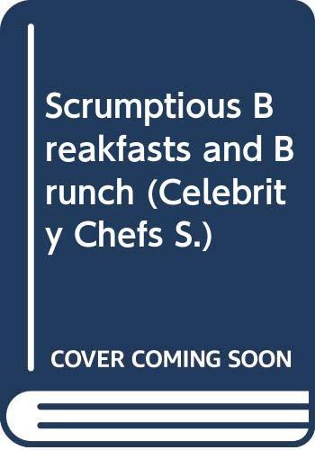 Scrumptious Breakfasts and Brunch (Celebrity Chefs): Noor, S.M.