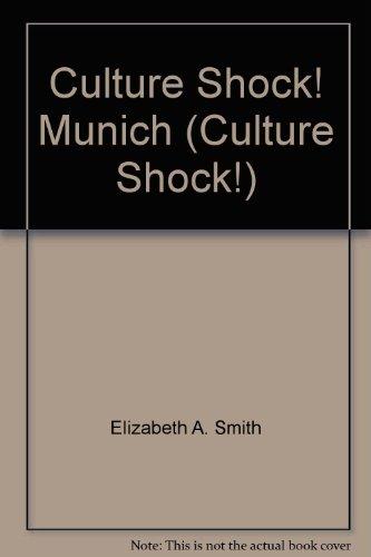 Culture Shock! Munich (Culture Shock!) (981232285X) by Elizabeth A. Smith