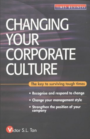 9789812323491: Changing Your Corporate Culture