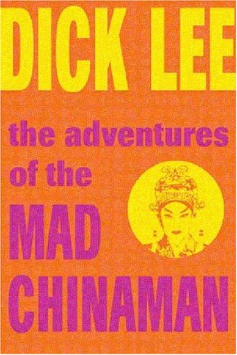 The Adventures of the Mad Chinaman: Dick Lee