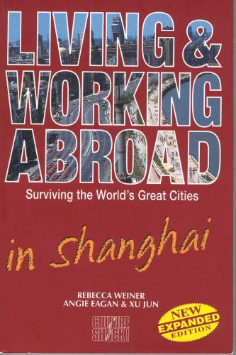 9789812326263: Living and Working Abroad in Shanghai (Surviving the World's Great Cities)
