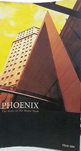 9789812326461: Phoenix the Story of the Home Team