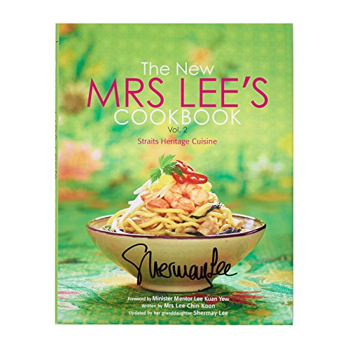 The New Mrs. Lee's Cookbook, Vol. 2: Straits Heritage Cuisine (v. 2): Chin Koon Lee